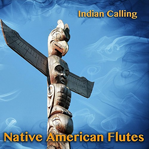 Native American Flutes (11 Relaxing Indian Songs Performed on Native American Flute)