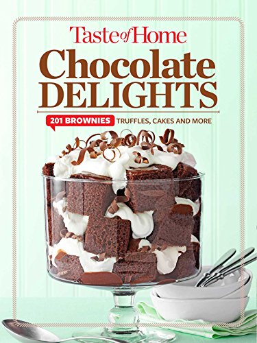 Taste of Home Chocolate Delights: 201 brownies, truffles, cakes and more (TOH 201 Series)