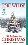 I'll Be Home for Christmas: A Twilight, Texas Novel