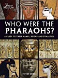 img - for Who Were the Pharaohs?: A Guide to Their Names, Reigns and Dynasties book / textbook / text book