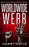 Worldwide Webb (Dark Webb Book 3)