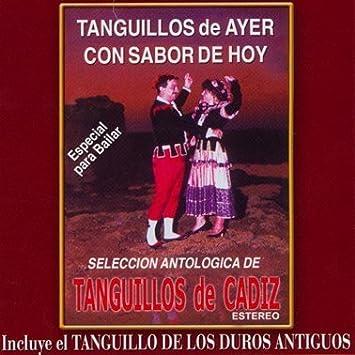 TANGUILLOS DE CADIZ _TANGUILLOS DE AYER CON SABOR DE HOY: TANGUILLOS DE CADIZ _TANGUILLOS DE AYER CON SABOR DE HOY - Varios: Amazon.es: Música