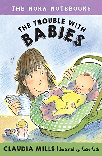 The Nora Notebooks, Book 2: The Trouble with Babies