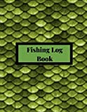 Fishing Log Book: The Complete Fisherman's Journal with Prompts, Records of Fishing Trips and More. Fly Fishing Log Book, Fishing Notebook, 8.5 x11, 216 pages. Scales Theme