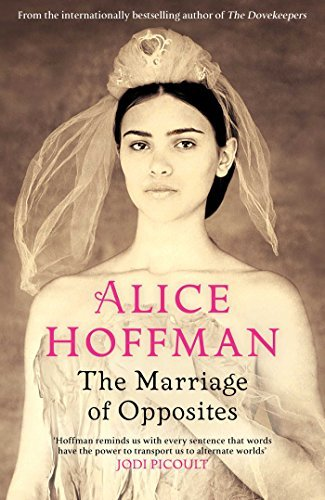 The Marriage Of Opposites By Alice Hoffman 2015-08-27