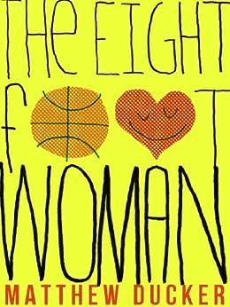 The Eight Foot Woman (Kindle Single) by [Ducker, Matthew]