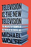 Books : Television Is the New Television: The Unexpected Triumph of Old Media in the Digital Age