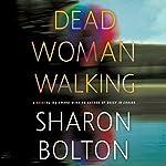 Dead Woman Walking: A Novel | Sharon Bolton