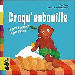 Croqu Enbouille Le Petit Bonhomme En Pain D Epice Amazon Fr Gigi
