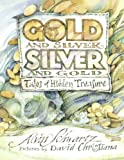 : Gold and Silver, Silver and Gold
