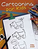 Cartooning for Kids by Mike Artell (2008-07-10)