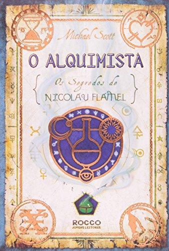 O Alquimista. Os Segredos de Nicolau Flamel