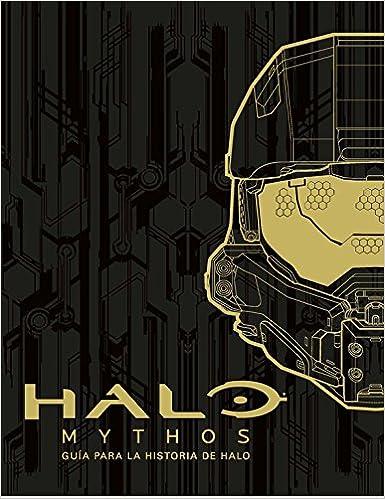 Book's Cover of Halo Mythos: guía para la historia de Halo (No ficción ilustrados) (Español) Tapa dura – 17 noviembre 2016