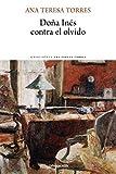 Doña Inés contra el olvido