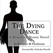 The Dying Dance: Detective Byone, Book 1 | Ricardo Fleshman