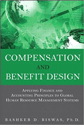 Compensation and benefit design applying finance and accounting compensation and benefit design applying finance and accounting principles to global human resource management systems 1st edition kindle edition fandeluxe Image collections
