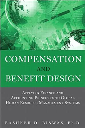 Compensation and Benefit Design: Applying Finance and ...  Compensation an...