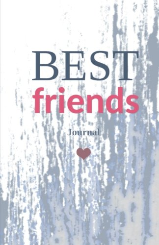 Journal Friends (Best Friends Journal: Perfect Best Friend Gift Notebook 100-page Soft Cover Lined Journal)