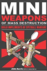 Mini Weapons of Mass Destruction: Build Implements of Spitball Warfare Paperback