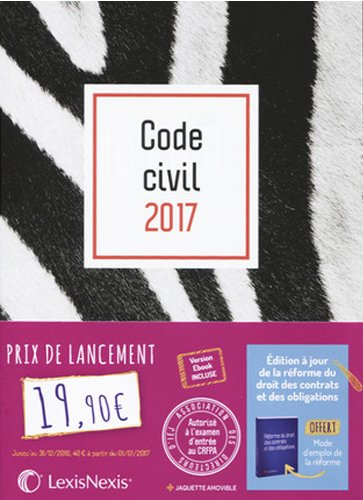 Code civil 2017 - Jaquette graphik zèbre: Version Ebook incluse. Broché – 25 août 2016 Laurent Leveneur LexisNexis 2711026019 Codes civils