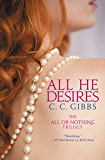 All He Desires (All or Nothing Book 3)