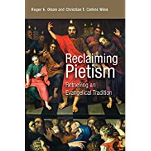 Reclaiming Pietism: Retrieving an Evangelical Tradition