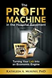 img - for The Profit Machine In The Hospital Basement book / textbook / text book