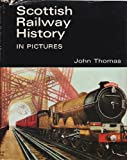 Scottish Railway History in Pictures, John Thomas, 0715341618
