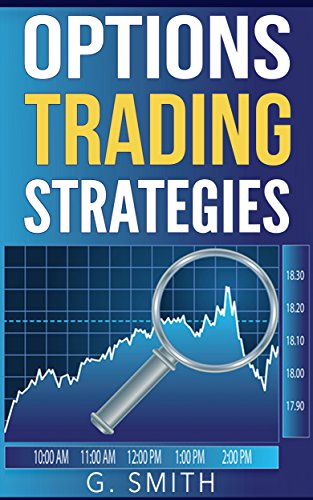 Options Trading: Options Trading Strategies (Stock Market Investing Book 5)