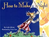 How to Make a Night, Linda Ashman, 0060290145