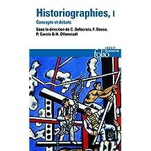HISTORIOGRAPHIES : CONCEPTS ET DÉBATS T.01