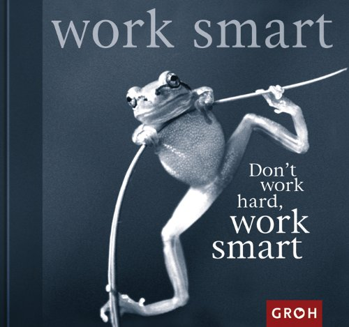 Dont Work Hard Work Smart Amazoncouk Unknown 9783890087849