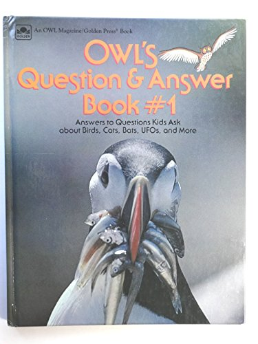 Owl's Question & Answer Book #1: Answers Questions Kids ask About Birds Cats Bats UFOs and More