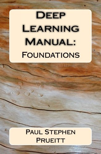 Deep Learning Manual: Foundations (Deep Learning in Education, Work and Life) (Volume 2)