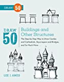 Draw 50 Buildings and Other Structures: The