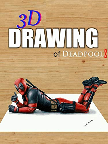 3D Drawing of Deadpool 2 by