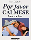 img - for Por favor calmese (SUPERACI N PERSONAL) (Spanish Edition) book / textbook / text book