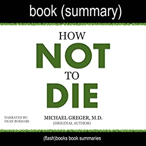 Summary of How Not to Die by Michael Greger Audiobook