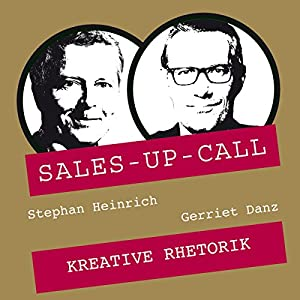 Kreative Rhetorik (Sales-up-Call) Hörbuch