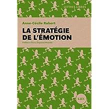 La stratégie de l'émotion (French Edition)