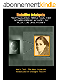 NEW Maria Orsic, Nikola Tesla, Their Extraterrestrials Messages, The Occult And UFOs (Aliens, UFOs & the Occult Book 1) (English Edition)