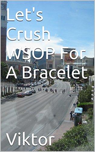Let's Crush WSOP For A Bracelet Pdf