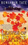 Leaves of Flame, Benjamin Tate, 0756407044