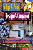 Indigo E-Print 1000 Graphic Designer's Companion, Bryce W. Drennan, 0964255251
