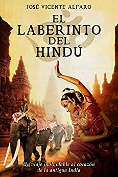 El laberinto del hindú (Spanish Edition) by [Alfaro, José Vicente]