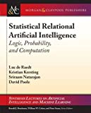 img - for Statistical Relational Artificial Intelligence: Logic, Probability, and Computation (Synthesis Lectures on Artificial Intelligence and Machine Le) book / textbook / text book