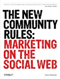 The New Community Rules: Marketing on the Social Web, Tamar Weinberg, 0596156812