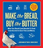 Make the Bread, Buy the Butter, Jennifer Reese, 1451605889
