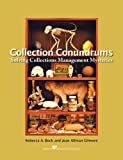 Collection Conundrums : Solving Collections Management Mysteries, Buck, Rebecca A. and Gilmore, Jean Allman, 1933253088