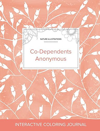 Read Online Adult Coloring Journal: Co-Dependents Anonymous (Nature Illustrations, Peach Poppies) PDF